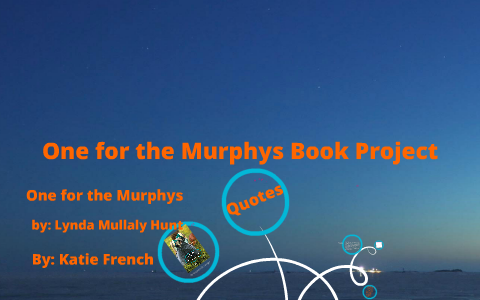 One For The Murphy S Book Project By Katherine French On Prezi
