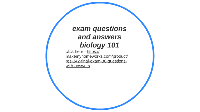 exam questions and answers biology 101 by Aaron Rogers on Prezi