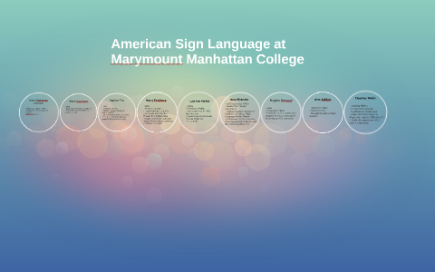 American Sign Language At Marymount Manhattan College By Melissa