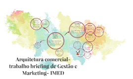 Arquitetura Comercial Trabalho Briefing De Gestao E Marketi By Aline Mendes