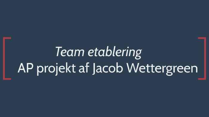Team Etablering By Jacob Wettergreen On Prezi