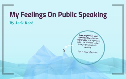My Feelings On Public Speaking by Jack Reed on Prezi