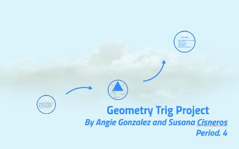 Geometry Trig Project by susana cisneros on Prezi