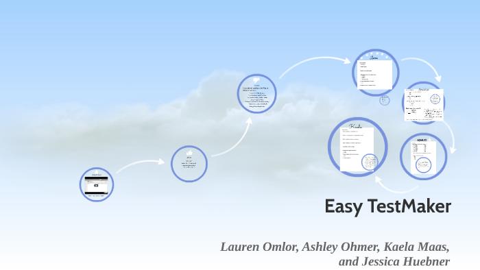 Easy TestMaker by Jessica Huebner on Prezi