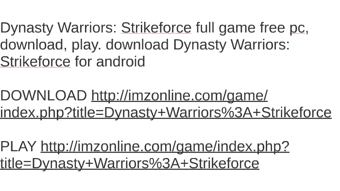 Buy dynasty warriors strike force xbox 360 code compare prices.