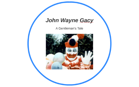 John Wayne Gacy by Maria Lachica on Prezi
