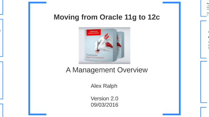 Moving from Oracle 11g to 12c by Alex Ralph on Prezi