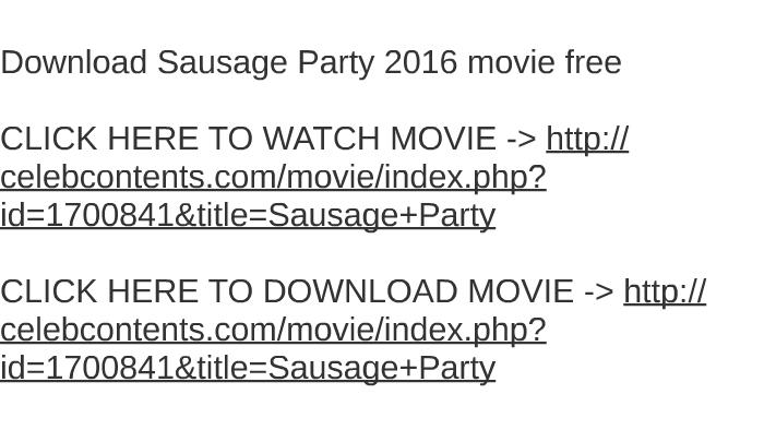 sausage party full movie english free download