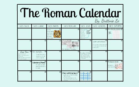 Roman Calendar.Roman Calendar By Brittnie Le On Prezi