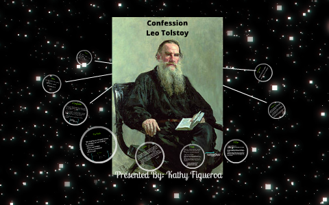 Confession By Leo Tolstoy By Kathy Figueroa On Prezi