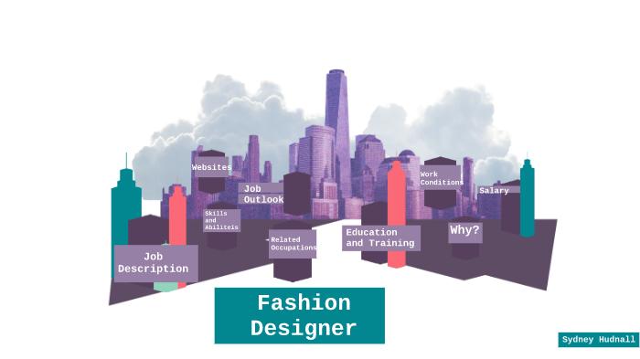 Fashion Designer By Sydney Hudnall On Prezi Next