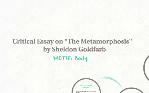 critical essay on the metamorphosis sheldon goldfarb