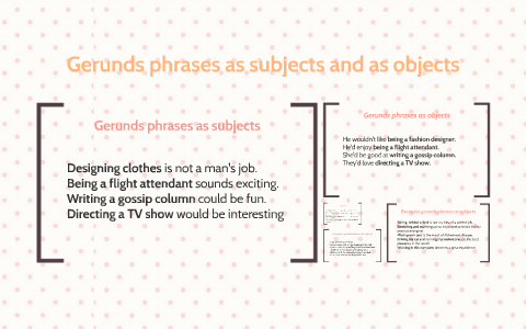 Gerunds Phases As Subjects By Sofia Velasquez On Prezi