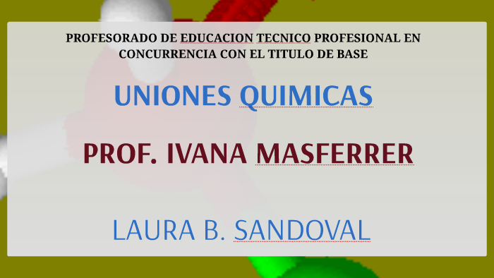 Copy Of Copy Of Uniones Quimicas By Laura Sandoval On Prezi