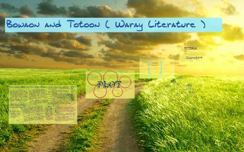 Bowaon and Totoon ( Waray Literature) by eduardo sabile on Prezi