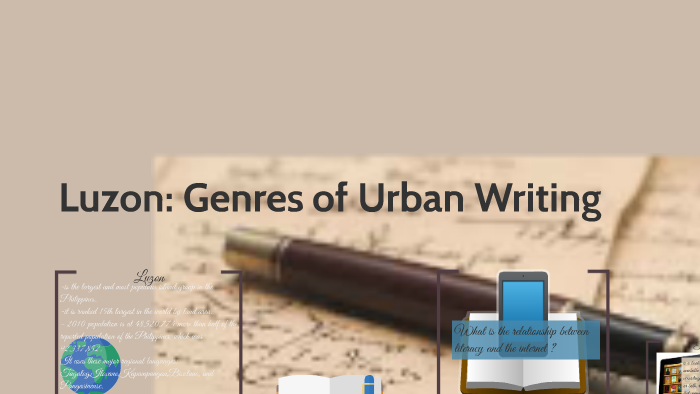 Luzon: Genres of Urban Writing by Anne Javier on Prezi