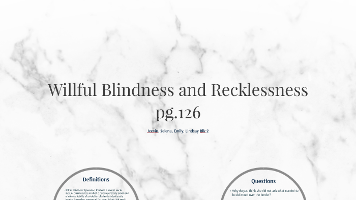 Willful Blindness And Recklessness By Namya Sunner On Prezi