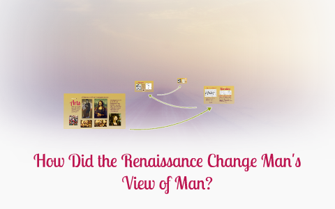 dbq how did the renaissance change mans view of man
