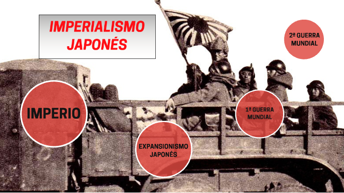 IMPERIALISMO JAPONES by brunoulis on Prezi Next