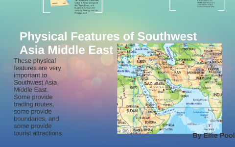 Physical Features of Southwest Asia Middle East by Ellie ...