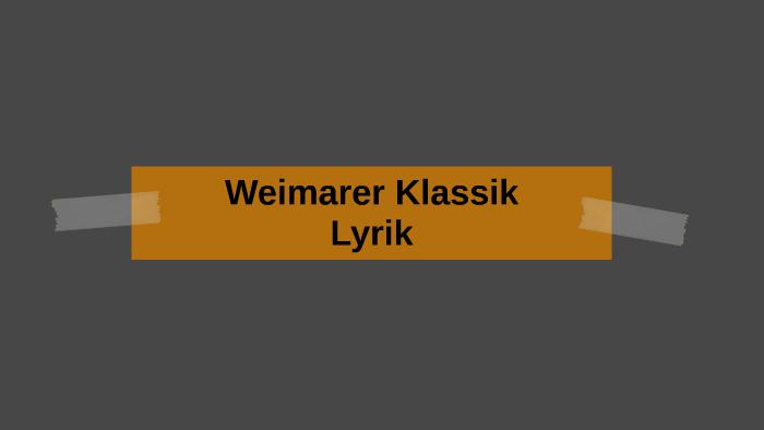 Lyrik Weimarer Klassik By Derbozz Derbozze On Prezi