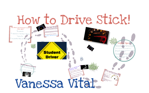 Driving Stick Shift! by Vanessa Vital on Prezi