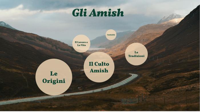 Next Amish On Galantini Tommaso By Prezi E9D2HI