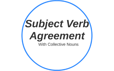 Subject Verb Agreement By Insolent Monkey On Prezi