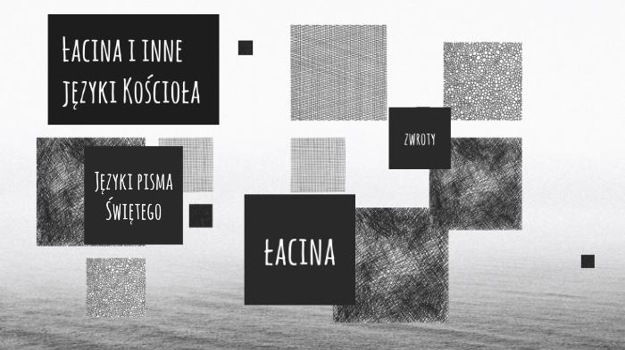 łacina I Inne Języki Kościoła By Iza Monika On Prezi Next