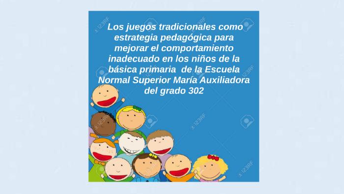 Los Juegos Tradicionales Como Estrategia Pedagogica Para Mej By