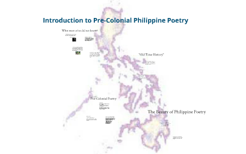 Pre-Colonial Poetry in the Philippines by wendy villar on Prezi