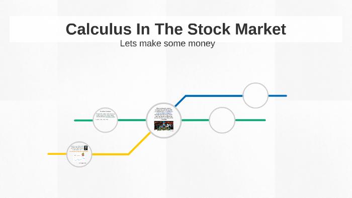 Calculus In The Stock Market by Abhinav Bhatnagar on Prezi