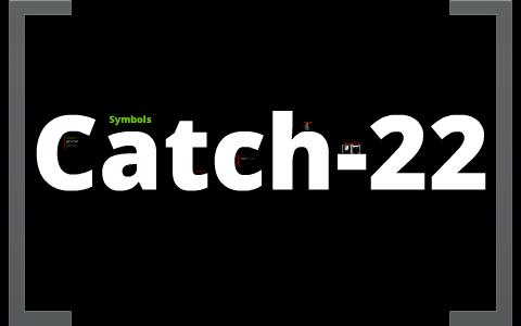 catch 22 symbols
