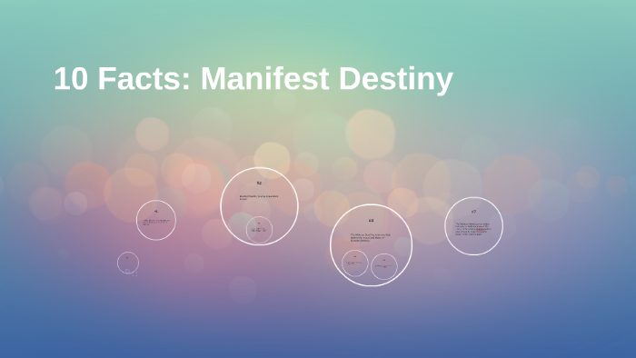 10 Facts: Manifest Destiny by anthony miller on Prezi