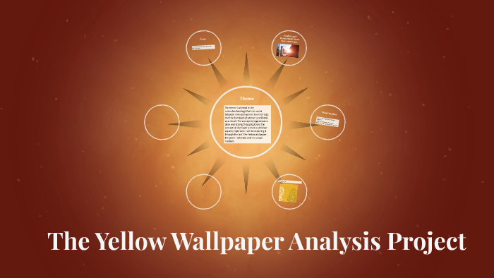 The Yellow Wallpaper Analysis Project By Moia Calkins On Prezi