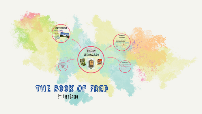 The Book Of Fred By Rayne Veazey On Prezi