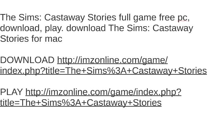 sims castaway stories torrent