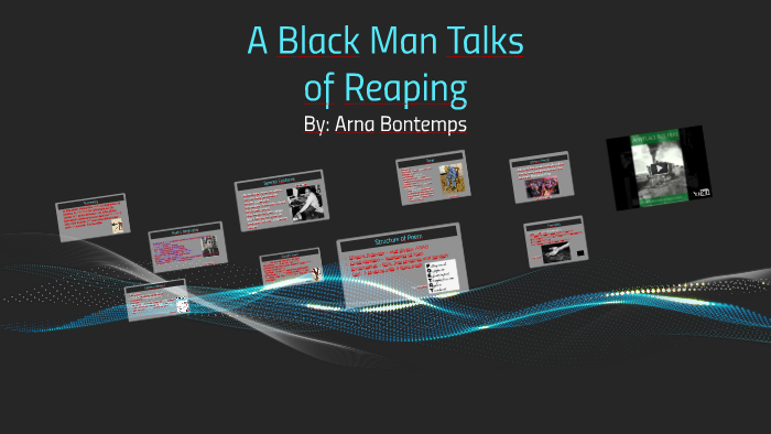 A Black Man Talks Of Reaping By Max Orr On Prezi