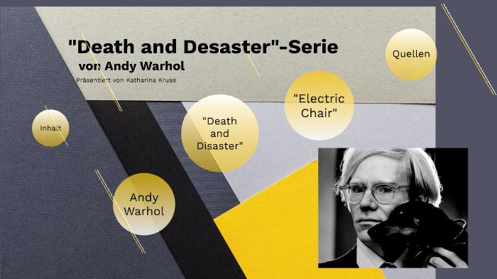 Desaster Serie Andy Warhol By Katharina Kruse On Prezi Next