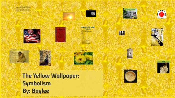 The Yellow Wallpaper Symbolism By Baylee Mcdonald On Prezi