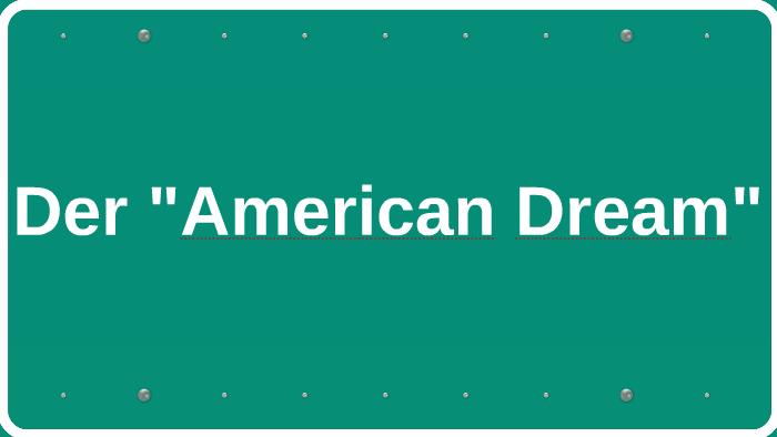american dream stichpunkte