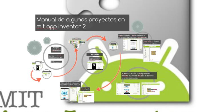 Manual de algunos proyectos en mit app inventor 2 by Juan