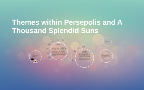 Themes Within Persepolis And A Thousand Splendid Suns By Holly Britton