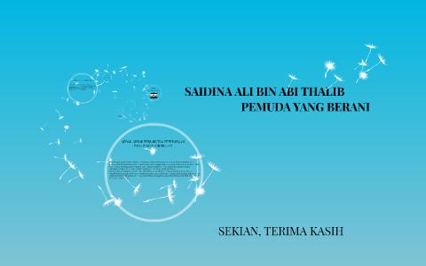 SAIDINA ALI BIN ABI THALIB by Muhd Rahimi on Prezi