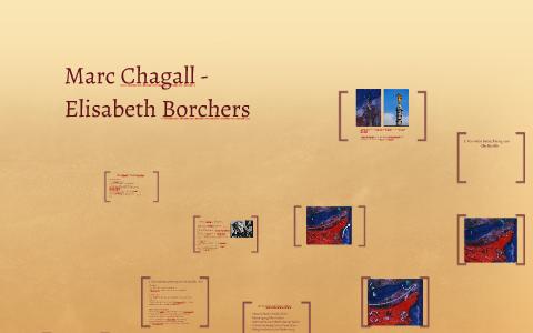 Marc Chagall Elisabeth Borchers By Sarah Reinish On Prezi