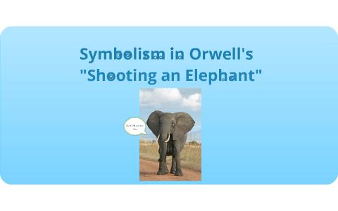 Symbolism In Orwells Shooting An Elephant By Bob Jenkins On Prezi  Essay On Business Ethics also English As A World Language Essay  English Literature Essays