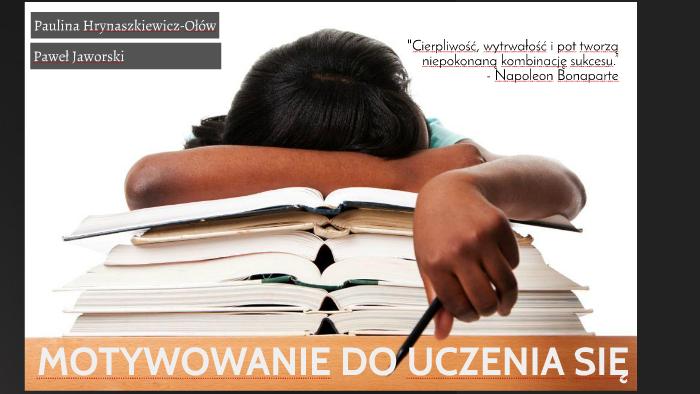 Motywowanie Do Uczenia Się By Paulina Hrynaszkiewicz On Prezi
