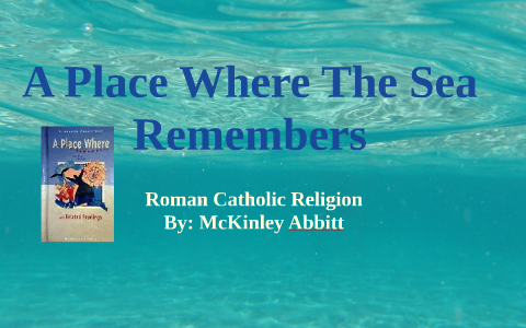 sparknotes a place where the sea remembers