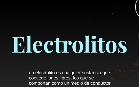 Electrolitos By Tomas Obonaga Perez On Prezi