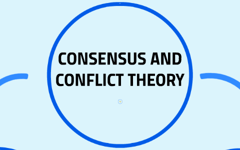 consensus and conflict theory